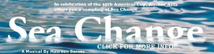 In celebration of the 35th America's Cup, Anchor Arts offers you a sampling of Sea Change.